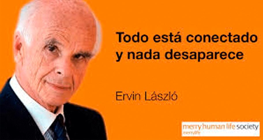 Ervin Laszlo todo está conectado